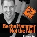 Image of Be the Hammer Not the Nail