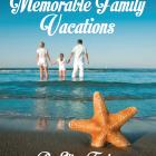 Image of 30 Magical & Memorable Family Vacations