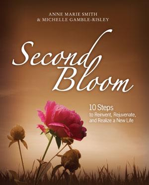 Image of Second Bloom: 10 Steps to Reinvent, Rejuvenate and Realize a New Life