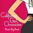 Image of California Girl Chronicles, Brea's Big Break